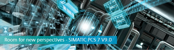 SIMATIC PCS 7 V9.0 – Room for new perspectives